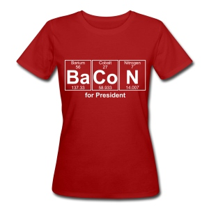 Bacon for President (you can change text) - Women's Organic T-shirt