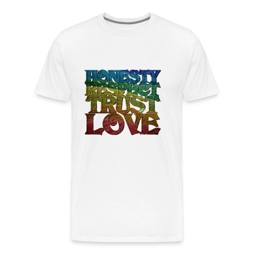 Honest, Respect, Trust, Love - Männer Premium T-Shirt