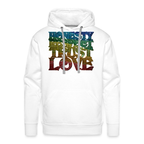 Honest, Respect, Trust, Love - Männer Premium Hoodie