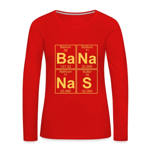 Ba-Na-Na-S (bananas) - Women's Premium Longsleeve Shirt