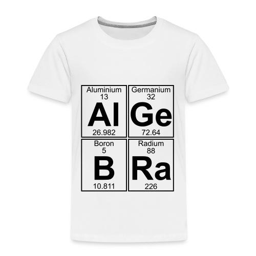 Al-Ge-B-Ra (algebra) - Kids' Premium T-Shirt