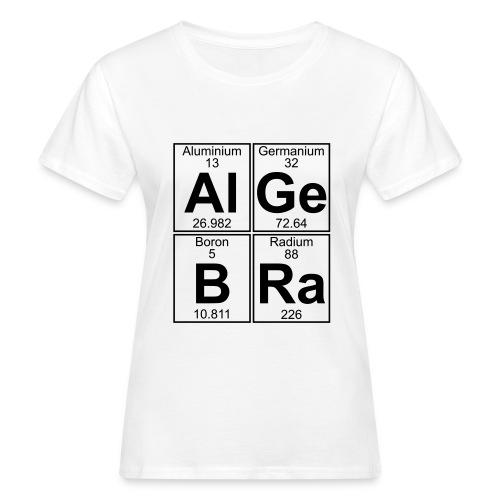 Al-Ge-B-Ra (algebra) - Women's Organic T-Shirt