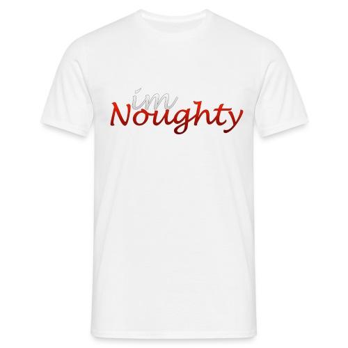 I'm Noughty Men's T-Shirt - Men's T-Shirt
