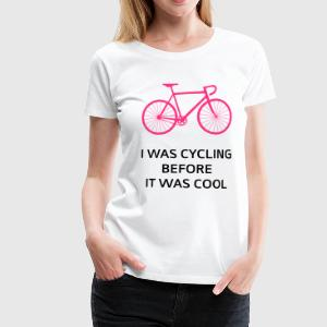 I Was Cycling Before It Was Cool Camisetas - Camiseta premium mujer