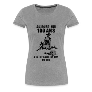 100 Ans memoire - T-shirt Premium Femme