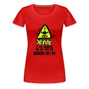 100 Ans danger - T-shirt Premium Femme