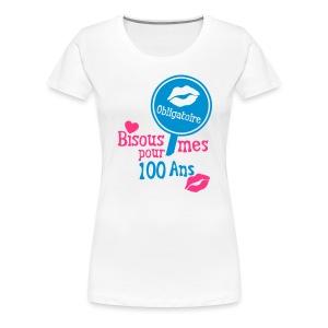 100 Ans bisous obligatoire - T-shirt Premium Femme