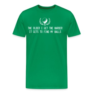 The Older I Get the Harder It Gets to Find Balls T-Shirts - Men's Premium T-Shirt