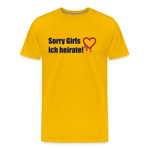 sorry girls - ich heirate - Männer Premium T-Shirt