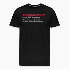 Disappointment Definition T-Shirts