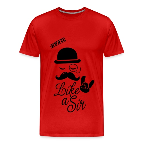 Like A Sir | Pazzo - Men's Premium T-Shirt