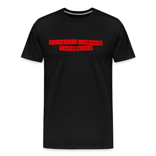 Totally Insane Tape Show T - Men's Premium T-Shirt