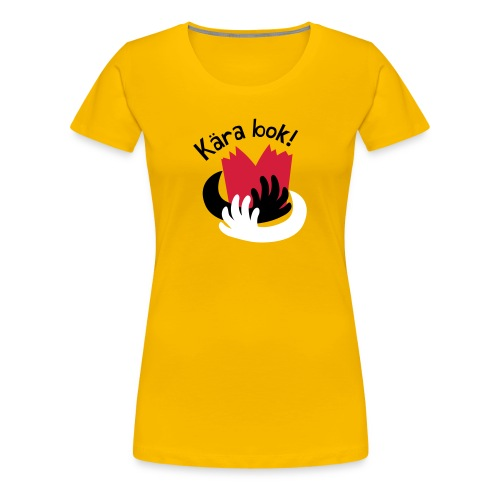 Kära bok! - Premium-T-shirt dam