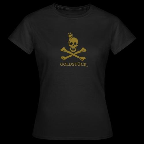 ~ Goldstück ~  - Frauen T-Shirt