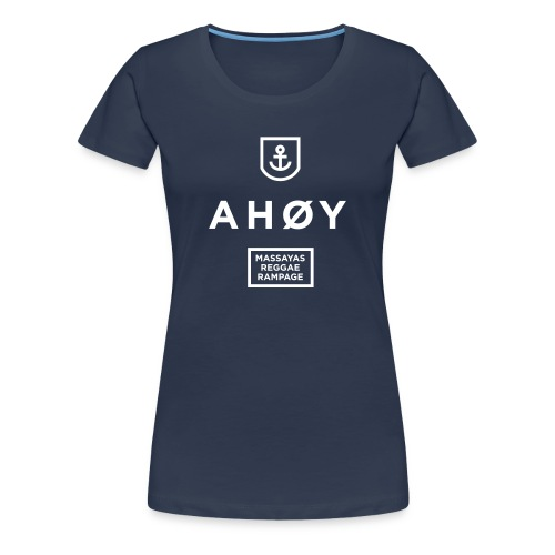 Ahoy Premium Frauen T-Shirt - Frauen Premium T-Shirt