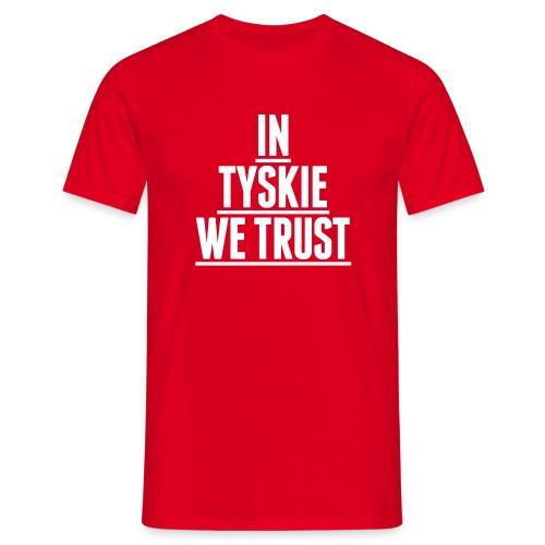 In Tyskie We Trust (red) - Männer T-Shirt