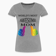 World's Most Awesome Mom, T-Shirts