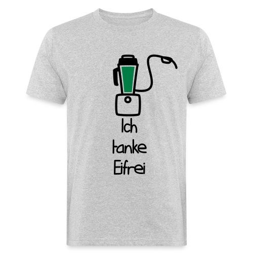 Ich tanke Eifrei! - Männer Bio-T-Shirt