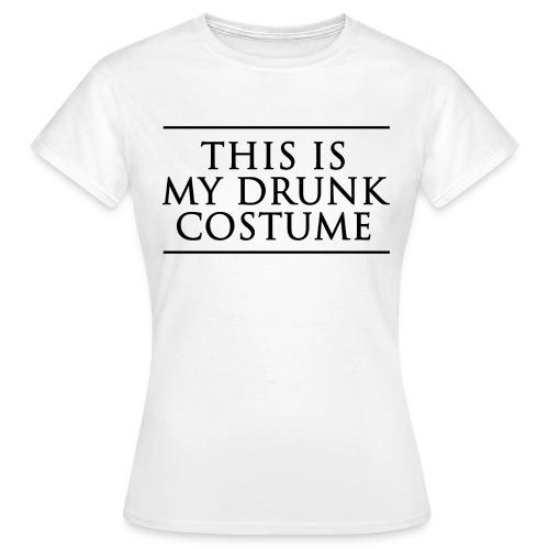 Drunk Costume Femme - T-shirt Femme