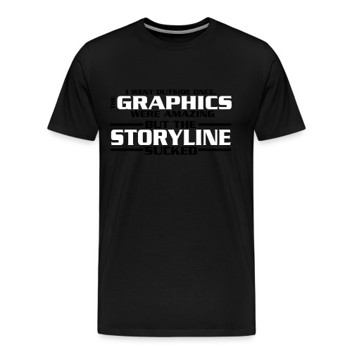 I went outside, the graphics where amazing - Men's Premium T-Shirt