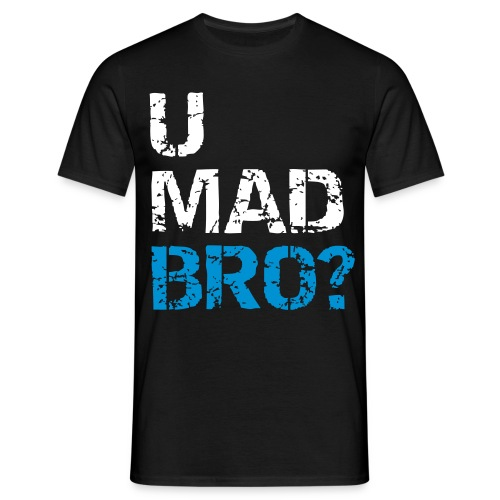 U MAD BRO? (White Text) - Männer T-Shirt