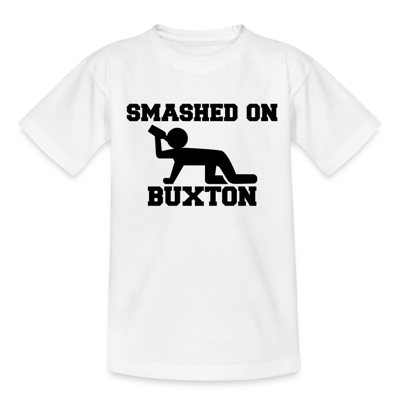 Smashed On Buxton Teenage T-Shirt - Teenage T-shirt