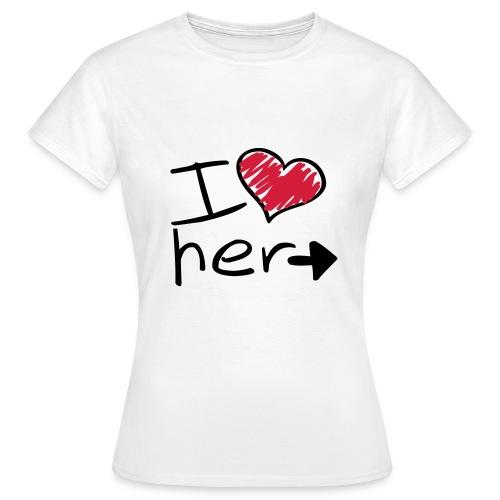 I Love Her Shirt - Women's T-Shirt