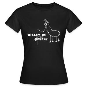 Willst du - Frauen T-Shirt