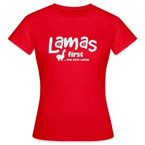 Lamas first - Frauen T-Shirt