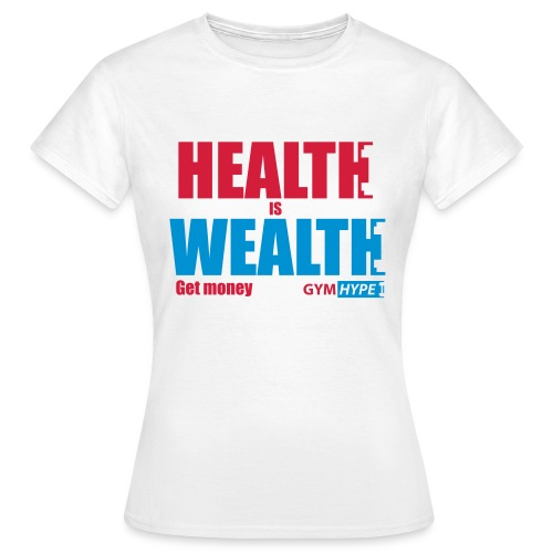 Women's Health is Wealth T-shirt - Women's T-Shirt
