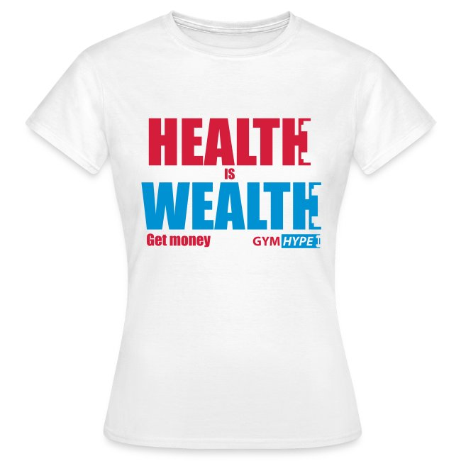 Women's Health is Wealth T-shirt