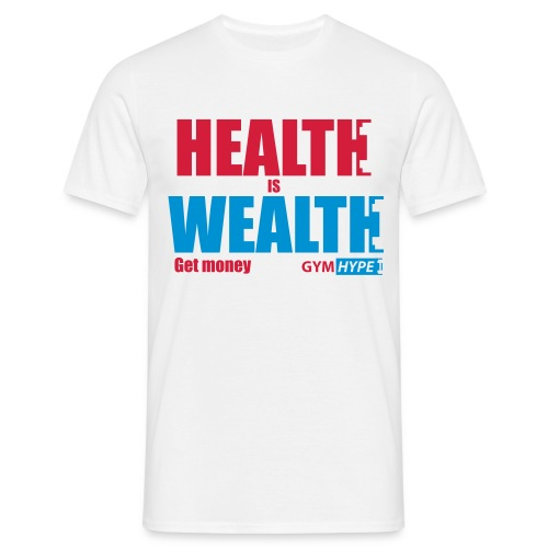 Men's Health is Wealth T-shirt - Men's T-Shirt