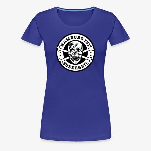 Hamburg ist supergeil Totenkopf Skull T-Shirt - Frauen Premium T-Shirt