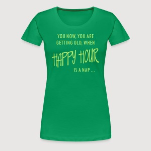 HAPPY HOUR is a nap - Frauen Premium T-Shirt