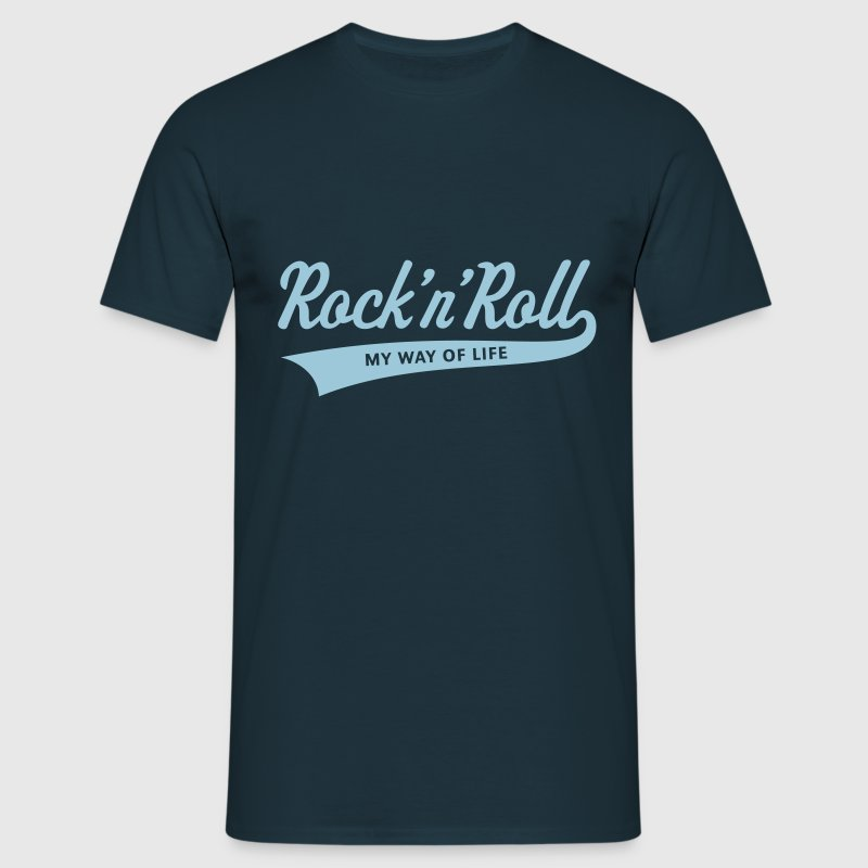 Rock 'n' Roll – My Way Of Life T-Shirts - Men's T-Shirt