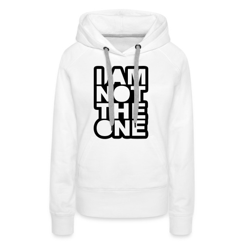 i am not the one - Women's Premium Hoodie