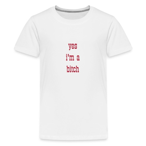 teenage girl yes I'm a  red t-shirt - Teenage Premium T-Shirt
