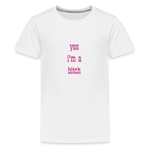 teenage girl yes I'm a  pink t-shirt - Teenage Premium T-Shirt