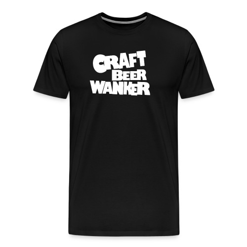 Craft Beer W*nker - Men's Premium T-Shirt