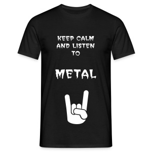 Keep Calm and Listen to Metal - T-shirt Homme