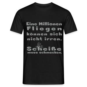 Eine Millionen Fliegen können sich nicht irren, - Männer T-Shirt