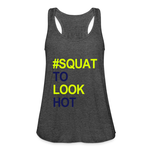 Squat to look Hot - Frauen Tank Top von Bella
