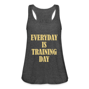 Everyday is Training Day - Frauen Tank Top von Bella