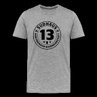 T-Shirts ~ Männer Premium T-Shirt ~ Premium-Shirt für Sudhaus-13-Freunde
