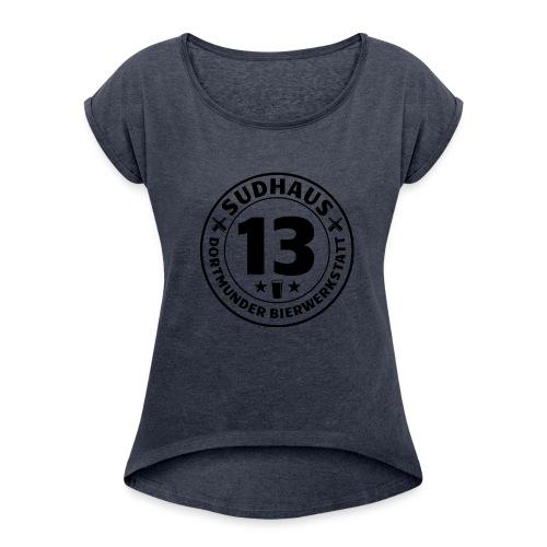 Bequemes Shirt für Sudhaus-13-Freundinnen - Frauen T-Shirt mit gerollten Ärmeln