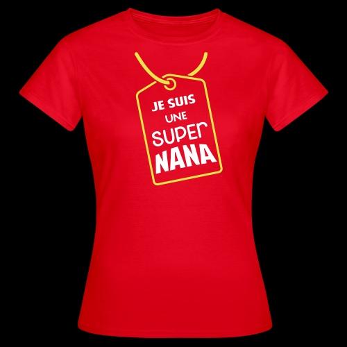 Je suis une Super NANA (1c) - T-shirt Femme