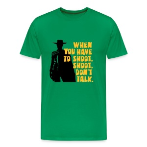 Shoot, dont talk - Männer Premium T-Shirt