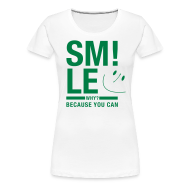 T-Shirts ~ Frauen Premium T-Shirt ~ SMILE Because you can - Physiotherapie Shirt