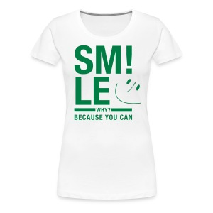 SMILE Because you can - Physiotherapie Shirt - Frauen Premium T-Shirt