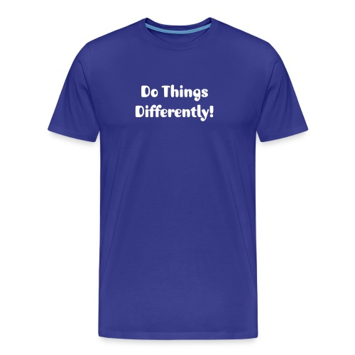 T-shirt - Do Things Differently - Men's Premium T-Shirt
